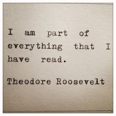 I am part of everything I have ever read