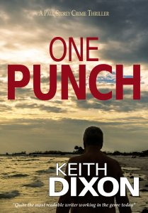 Jane Davis interviews Keith Dixon about his latest release, One Punch