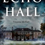 Echo Hall by Virginia Moffatt