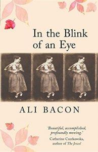 In the Blink of an Eye by Ali Bacon (Linen Press)